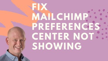 Fix Mailchimp Preferences Center not showing