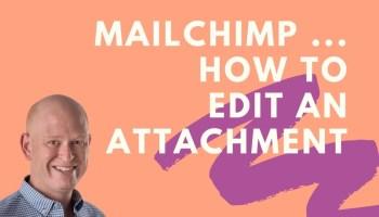 How to edit a Mailchimp attachment