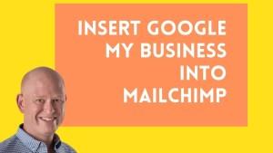 Insert Google My Business into Mailchimp