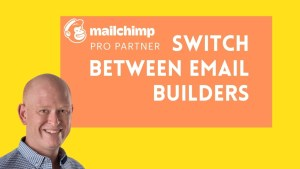 Switch between the old and new Mailchimp email builders
