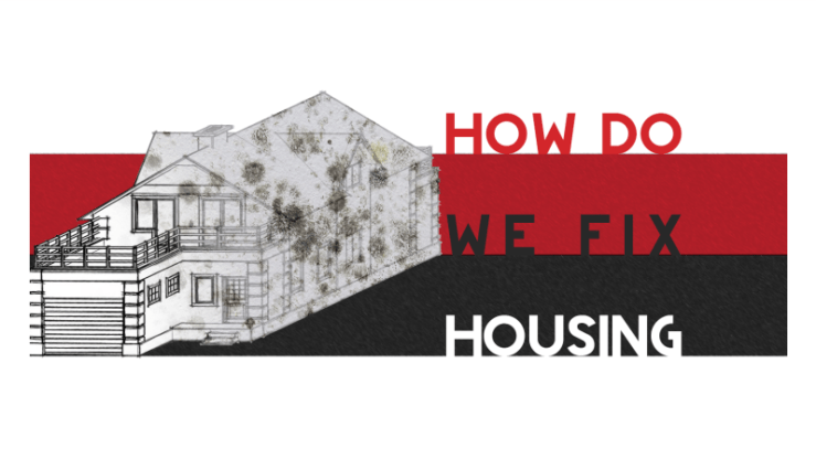 """graphic showing a house that looks partly good but partly full of mould, with red/black/white stripes and text """"How do we fix housing"""""""