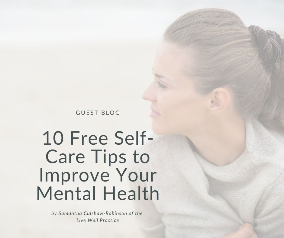 10 Free Self-Care Tips to Improve Your Mental Health During the Covid-19 Lockdown
