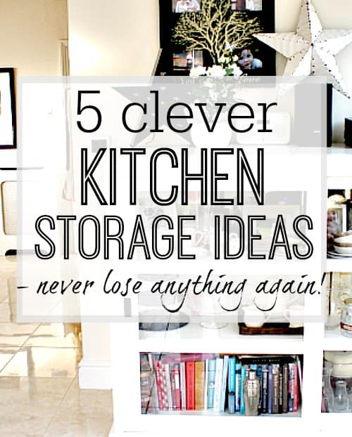 5 clever kitchen storage ideas - never lose anything again