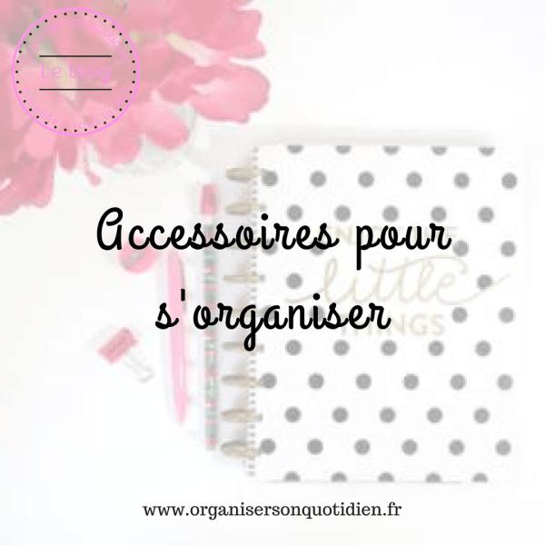 Accessoires pour s'organiser