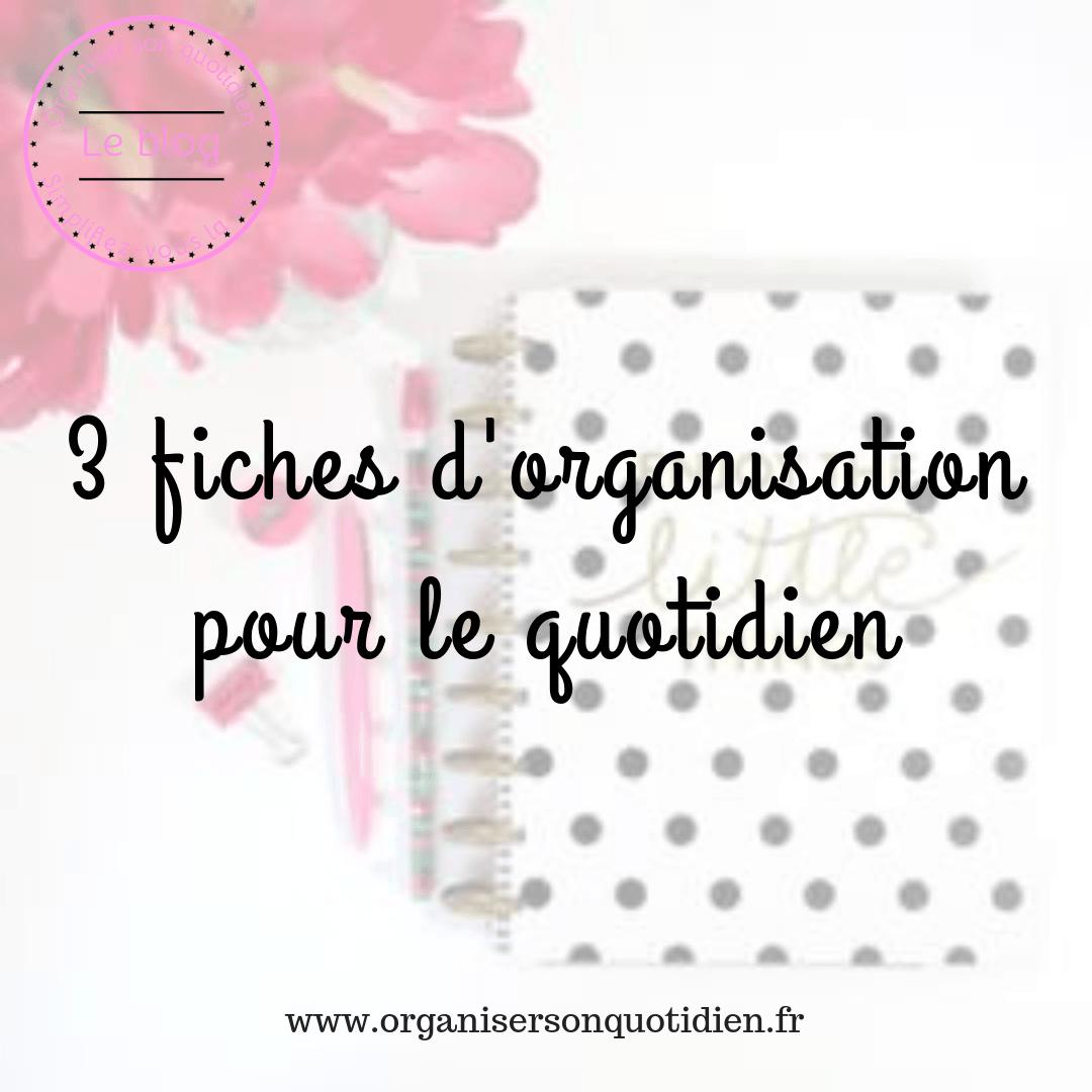 3 fiches d'organisation pour le quotidien