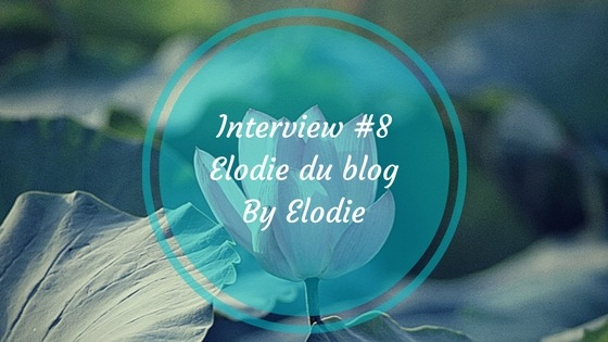 Interview : blog by Elodie