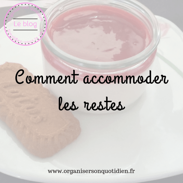 Comment accommoder les restes