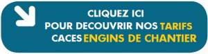 Tarifs CACES engins de chantier