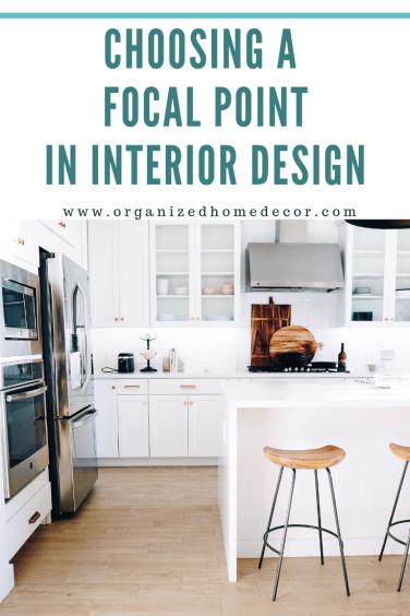 CHOOSING A FOCAL POINT INTERIOR DESIGN