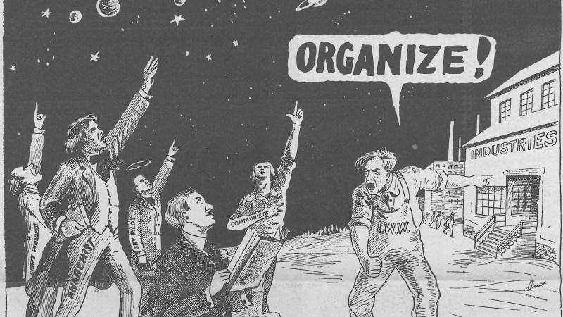 "Dust Wallin ""Organize!"" IWW Comic"