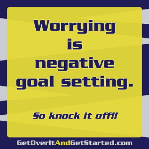 worrying is negative goal setting