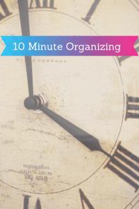 10 Minute Organizing