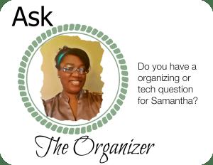 Ask the Organizer: Samantha Pointer-Foxx