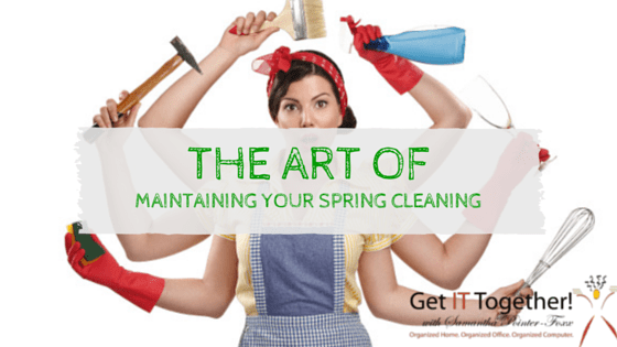 The Art of Maintaining Your Spring Cleaning