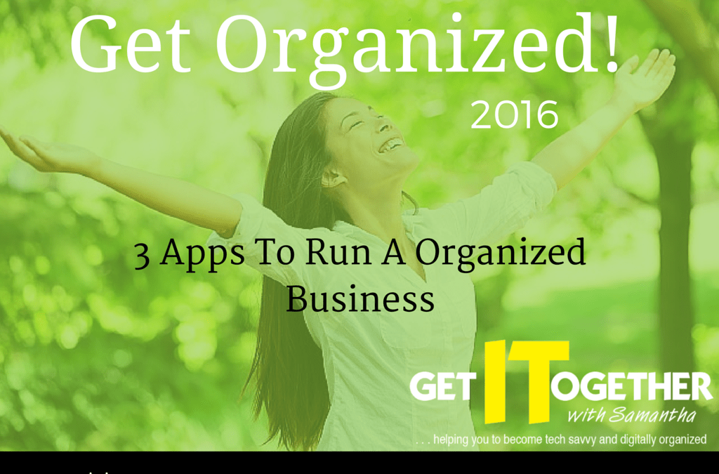 3 Apps To Run An Organized Business