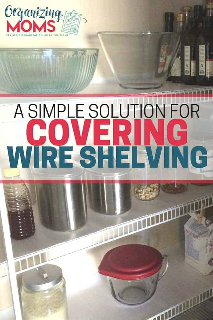 A Simple Solution For Covering Wire Shelving In The Pantry