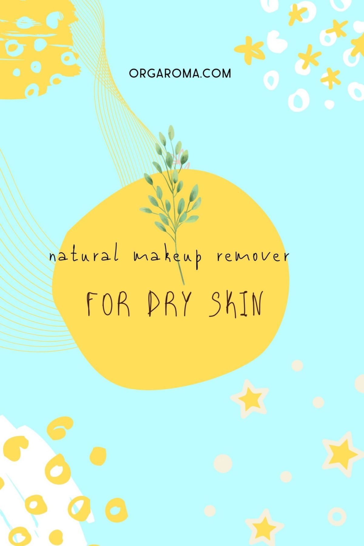 Natural Makeup remover for Dry Skin