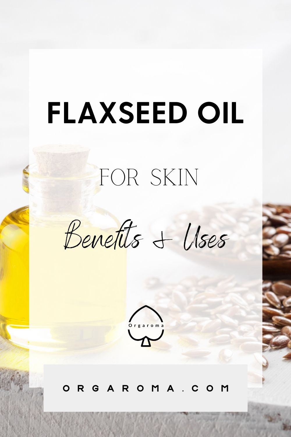 Flaxseed oil for skin benefits and uses