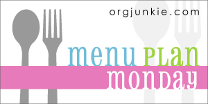 Menu Plan Monday by Orgjunkie.com