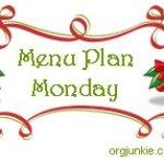 Menu Plan Monday ~ Dec 8th