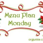 Menu Plan Monday ~ Dec 8th