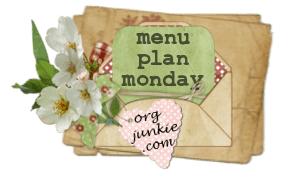 Monday menu planning with the Organizing Junkie