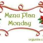 Menu Plan Monday ~ Dec 6th