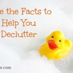 Face the Facts to Help You Declutter