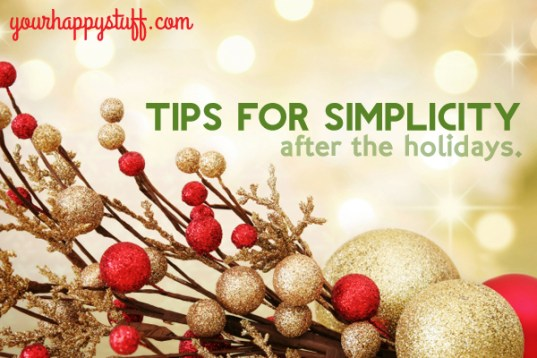 Tips for Simplicity After the Holidays