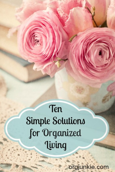 Ten Simple Solutions for Organized Living