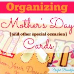 Organizing Keepsake Mother's Day {& Other Special Occasion} Cards