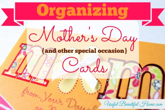 Happy Mother's Day wishes and how to organize your keepsake cards