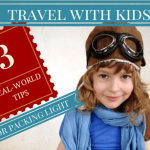 Travel With Kids: 3 Real-World Tips for Packing Light