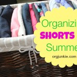 Organizing Shorts for Summer