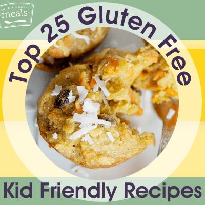 25 Gluten Free Kid Friendly Recipes