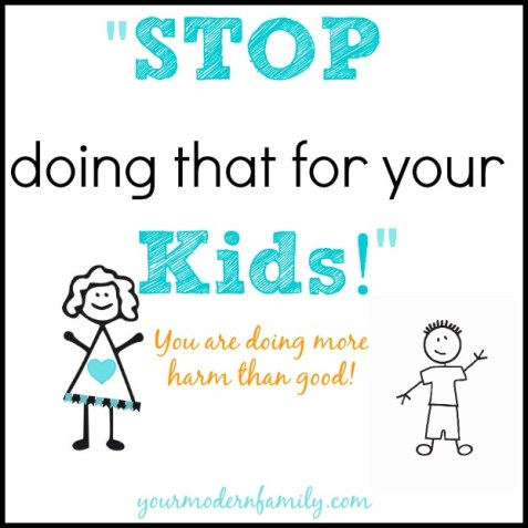 stop-doing-that-for-your-kids-