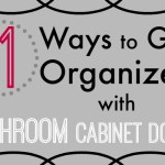 11 Ways to Get Organized with Bathroom Cabinet Doors
