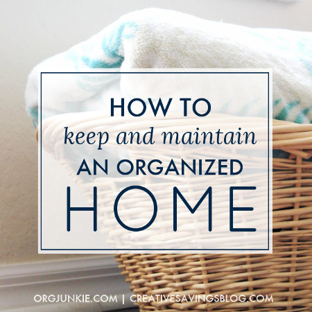 How to keep and maintain an organized home for How to stay organized at home