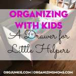 Organizing With Kids:  A Drawer for Little Helpers