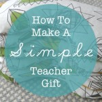 How to Make a Simple Teacher Gift