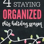 4 Tips for Staying Organized This Holiday Season