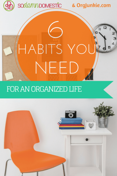 6-Habits-You-Need-for-an-Organized-Life
