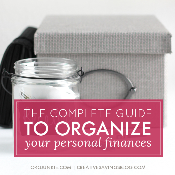 The complete guide to organize your personal finances at I'm an Organizing Junkie blog