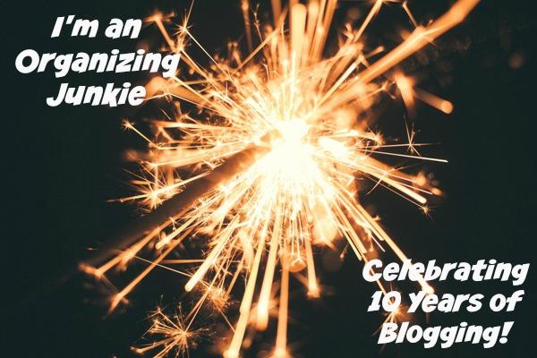 Happy 10th Blogiversary at I'm an Organizing Junkie blog