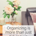 Organizing is more than just tidying up