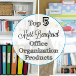 Top 5 Most Beneficial Office Organization Products