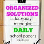 Organized Solutions for Easily Managing Daily School Papers