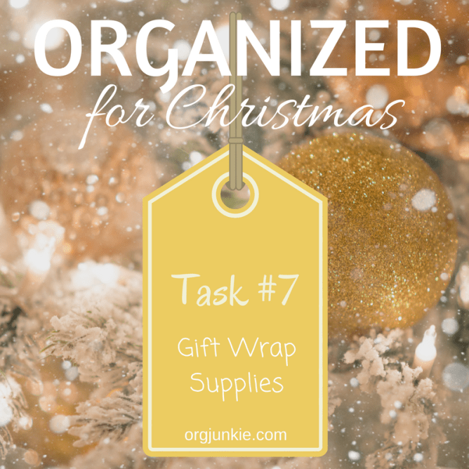 Organized for Christmas - Task #7 Gift Wrap Supplies & Organization