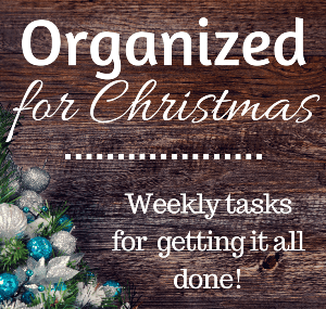 organized-for-christmas-weekly-tasks-to-getting-it-all-done-square