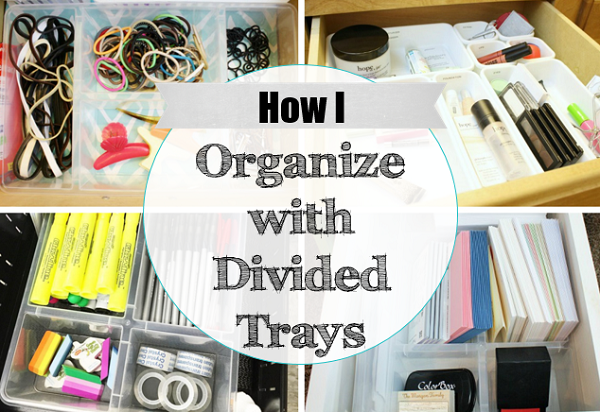 How to Get Organized with Divided Containers at I'm an Organizing Junkie blog